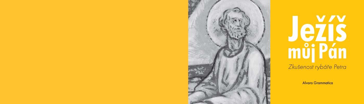 Ježíš – můj Pán. Zkušenost rybáře Petra